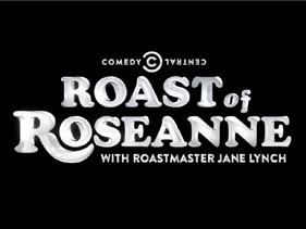 Roast of Roseanne